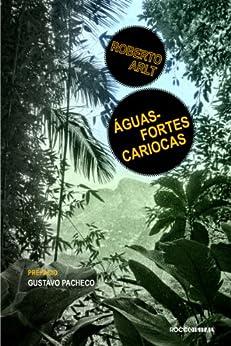 Águas-fortes cariocas: E outros escritos (Otra Língua) por [Arlt, Roberto]
