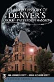 Ghosts of Denver's Croke-Patterson Mansion, Ann Alexander Leggett and Jordan Alexander Leggett, 1609493125