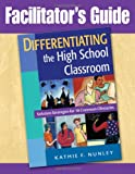 Differentiating the High School Classroom, Kathie F. Nunley, 1412965950