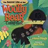 The Secret Life of the Woolly Bear Caterpillar, Laurence Pringle, 1620910004