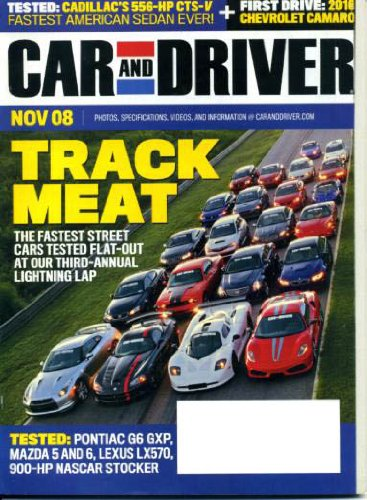 - Car and Driver November 2008 Fastest Street Cars on Cover, Pontiac G6 GXP, Mazda 5 and 6, Lexus LX570, 900-HP NASCAR Stocker, 2010 Chevy Camaro, Cadillac CTS-V, BMW 7-Series, Porsche Cayenne GTS
