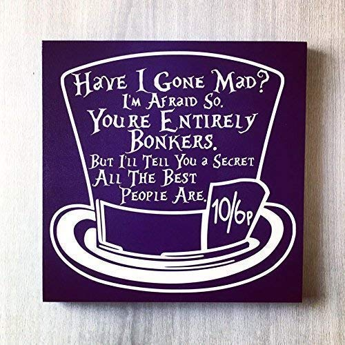 Alice in Wonderland Sign | We're All Mad Here | Cheshire Cat | Mad Hatter Top Hat -by LEADING EDGE -