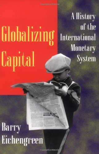 (Globalizing Capital: A History of the International Monetary System)