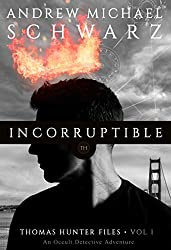 Incorruptible: An Occult Detective Adventure (Thomas Hunter Book 1)