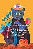 Dio, l'uomo, la donna e il gatto : romanzo