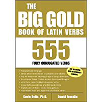The Big Gold Book of Latin Verbs: 555 Verbs Fully Conjugated (Big Book of Verbs Series)