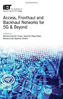 Access, Fronthaul and Backhaul Networks for 5G and Beyond Front Cover