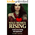 Wild Women Rising: A Call To Love, Healing And Empowerment