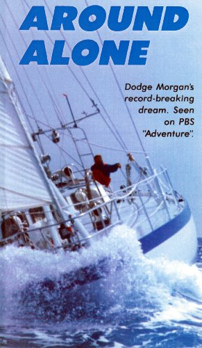 - Around Alone with Dodge Morgan, First American to Sail Solo, Non-stop Around the World