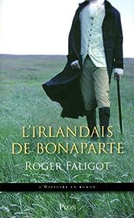 L'Irlandais de Bonaparte par Roger Faligot