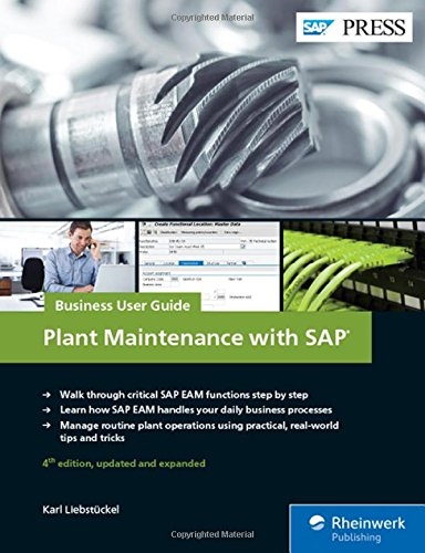 SAP Plant Maintenance (SAP PM): Business User Guide (4th Edition) (SAP PRESS)