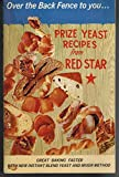 img - for Over the Back Fence to You ... Prize Yeast Recipes From Red Star (Red Star's Back Fence Prize Recipe Collection Great baking Faster with New Instant Blend Yeast and Mixer Method, No Publication Sate 1960?) book / textbook / text book