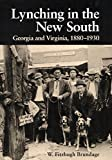 Lynching in the New South: Georgia and Virginia, 1880-1930 (Blacks in the New World)