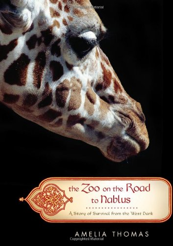 Read Online The Zoo on the Road to Nablus: A Story of Survival from the West Bank pdf