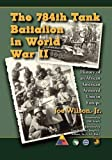 img - for The 784th Tank Battalion in World War II: History of an African American Armored Unit in Europe by Joe Wilson Jr. (2015-08-25) book / textbook / text book