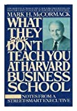 img - for What They Still Don't Teach You at Harvard Business School by Mark H. McCormack (1989) Hardcover book / textbook / text book