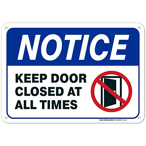 Keep Door Closed Sign, 10x7 Rust Free Aluminum, UV Printed, Easy to Mount Weather Resistant Long Lasting Ink Made in USA by SIGO SIGNS