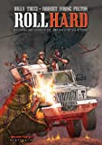 """Roll Hard (True Stories from """"licensed to kill, Hired guns in the war on terror"""")"""
