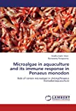 Microalgae in Aquaculture and Its Immune Response in Penaeus Monodon, Madhumathi Mani and Ramasamy Rengasamy, 3847326880