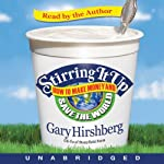 Stirring It Up  | Gary Hirshberg