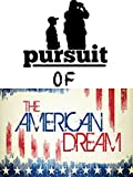 Pursuit of the American Dream