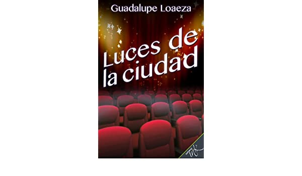 Amazon.com: Luces de la ciudad (Spanish Edition) eBook: Guadalupe Loaeza, Editorial Ink: Kindle Store
