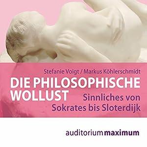 Die philosophische Wollust Hörbuch