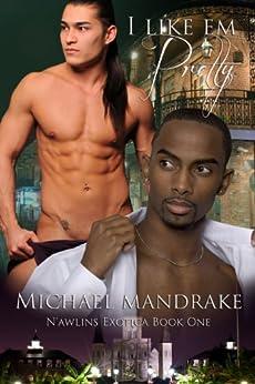 I Like 'Em Pretty N'awlins Exotica Book One by [Mandrake, Michael]