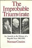 The Improbable Triumvirate, Norman Cousins, 0393053962