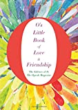 img - for O's Little Book of Love & Friendship (O s Little Books/Guides) book / textbook / text book
