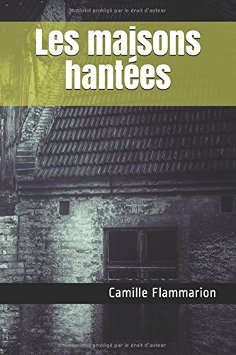 Les maisons hantées (French Edition)