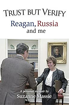 Trust but Verify: Reagan, Russia and me by [Massie, Suzanne]