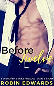 Before Twelve: Jamie's Story (A Serendipity Series Prequel)