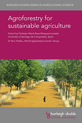 Agroforestry for sustainable agriculture (Burleigh Dodds Series in Agricultural Science)