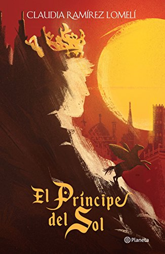 El príncipe del Sol (Spanish Edition) by [Ramírez Lomelí, Claudia]