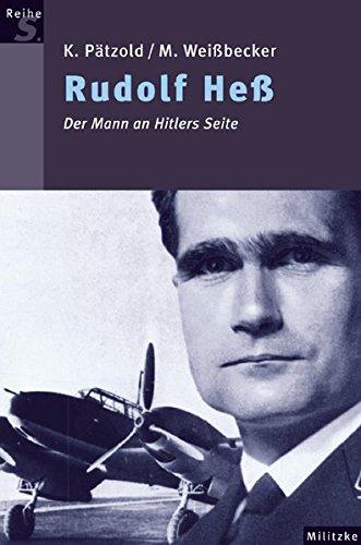 Rudolf Heß: Der Mann an Hitlers Seite (Reihe S)