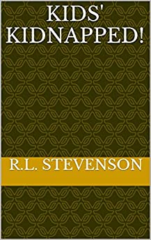 summary of kidnapped by r l stevenson A short summary of robert louis stevenson's kidnapped this free synopsis covers all the crucial plot points of kidnapped.