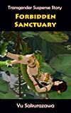 Forbidden Sanctuary: Transgender Suspense Story