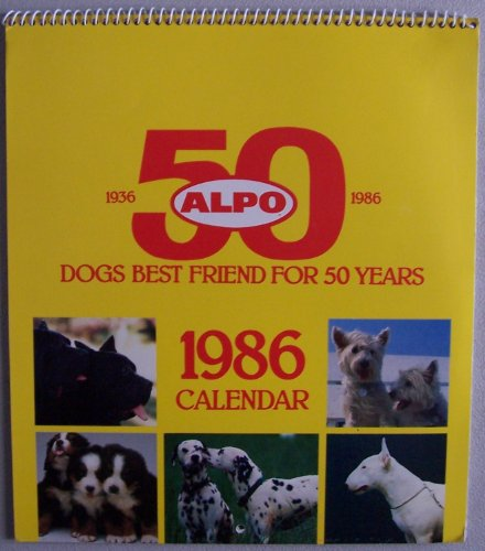 1986 Calendar: ALPO 50 (1936-1986) Dogs Best Friend For 50 Years