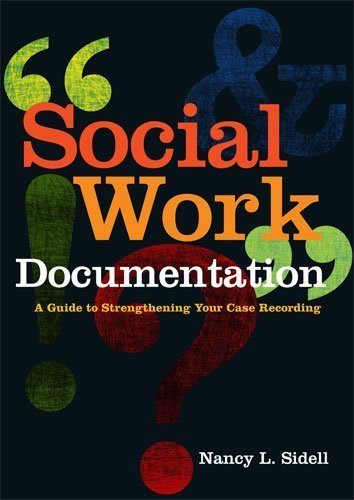 Download Social Work Documentation: A Guide to Strengthening Your Case Recording [Paperback] [2011] 1 Ed. Nancy L. Sidell pdf