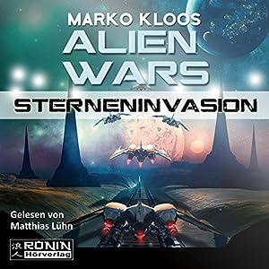 Sterneninvasion (Alien Wars 1) Hörbuch