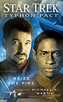 Typhon Pact #2: Seize the Fire (Star Trek: Typhon Pact) by [Martin, Michael A.]