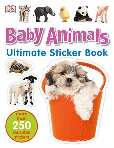- Ultimate Sticker Book: Baby Animals: More Than 250 Reusable Stickers