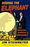 img - for Hiding the Elephant: How Magicians Invented the Impossible by Jim Steinmeyer (2005-10-01) book / textbook / text book