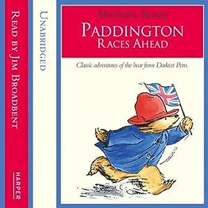Paddington - Paddington Races Ahead Audiobook