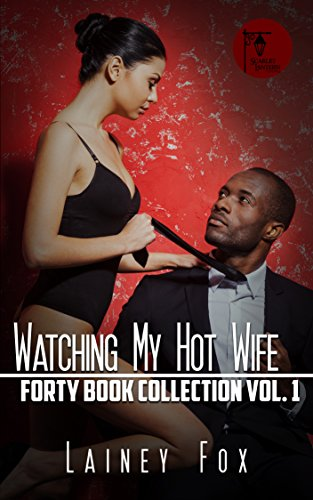 Watching My Hot Wife Forty Book Collection Vol. 1 (Lainey Collection)