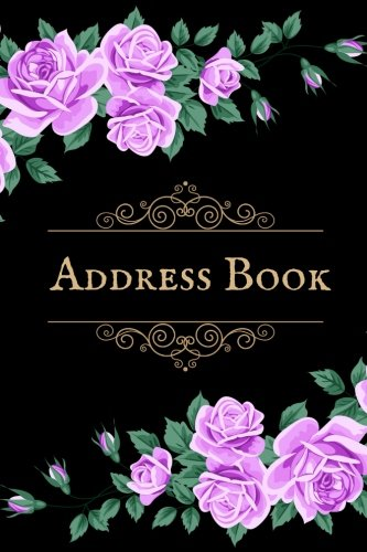 """Address Book: For Contacts, Addresses, Phone Numbers, Emails & Birthday. Alphabetical Organizer Journal  Notebook Diary, For Men, Women, Teens, Boys, Girls, 6""""x9"""" Paperback (Address Books) (Volume 92)"""