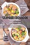 Seafood Cookbook - 55 Seafood Recipes: Salmon Recipes - Halibut Recipes -...