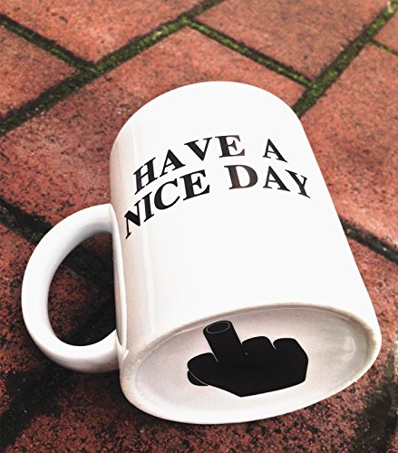 Love this have a nice day asshole mug favourite. hot