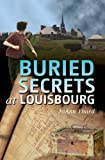 Buried Secrets at Louisbourg, Jo Ann Yhard, 1771080183